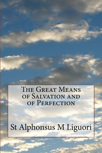 9781497540828: The Great Means of Salvation and of Perfection
