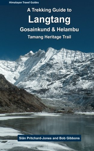 9781497540859: A Trekking Guide to Langtang: Gosainkund, Helambu and Tamang Heritage Trail (Himalayan Travel Guides)