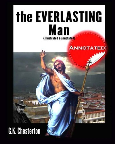 9781497540903: The Everlasting Man (illustrated & annotated)