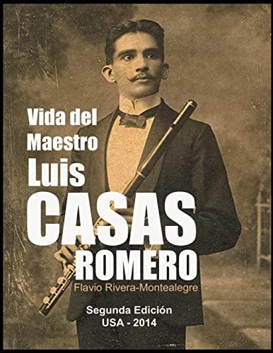 Vida del Maestro Luis Casas Romero: La: Flavio Rivera-Montealegre