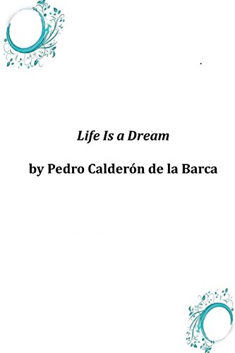 Life Is a Dream: Pedro Calderà n