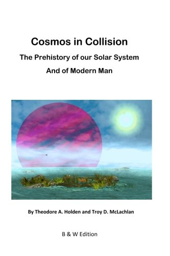 9781497542631: Cosmos in Collision BW: The Prehistory of our Solar System, and of Modern Man