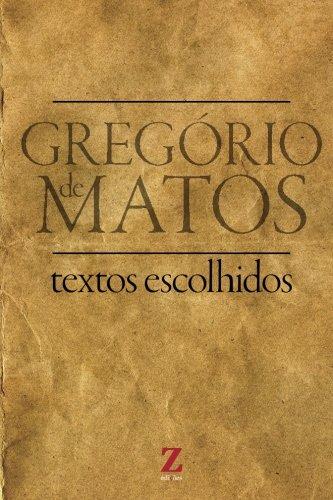 Gregà rio Matos Guerra Textos escolhidos Preparatorio: Gregà rio Matos