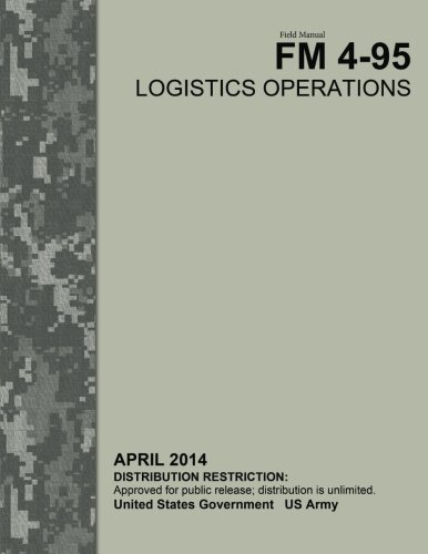 Field Manual FM 4-95 Logistics Operations April 2014: United States Government US Army