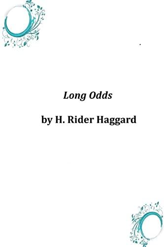 Long Odds: H. Rider Haggard