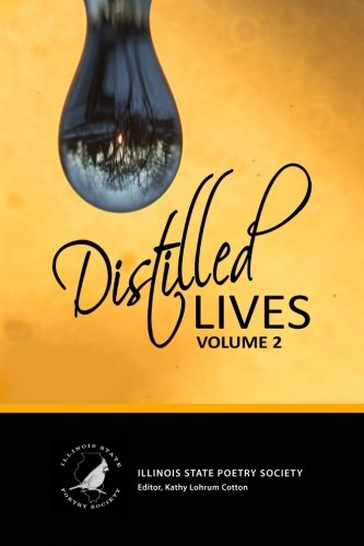 Distilled Lives (Volume 2): Illinois State Poetry