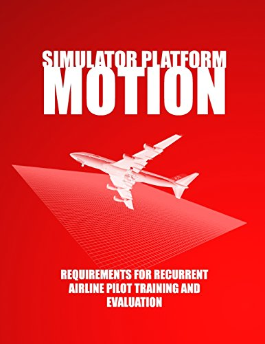 9781497549982: Simulator Platform Motion Requirements for Recurrent Airline Pilot Training and Evaluation
