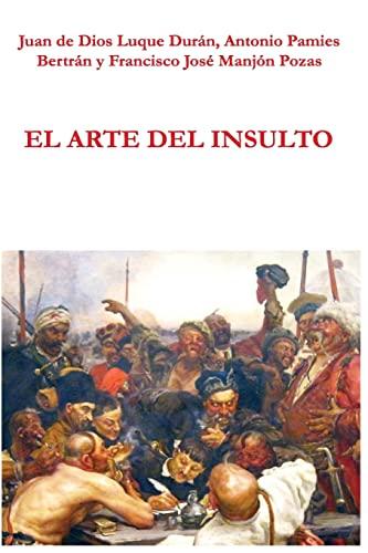 El arte del insulto (GRANADA LINGVISTICA) (Spanish: Luque Durán, Juan