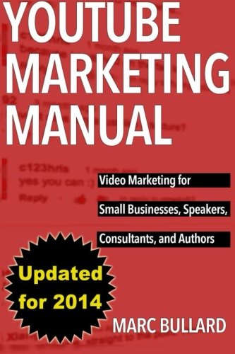 9781497556171: YouTube Marketing Manual: Video Marketing for Businesses, Speakers, Consultants, and Authors