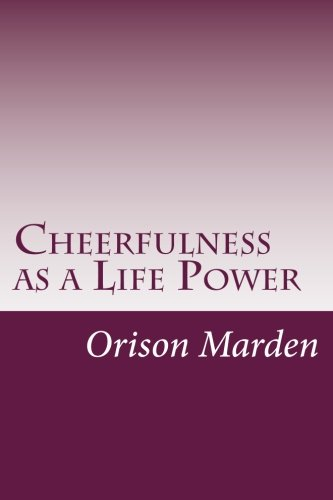 9781497556478: Cheerfulness as a Life Power