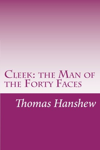 Cleek: the Man of the Forty Faces: Hanshew, Thomas W.