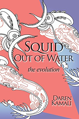 Squid Out of Water: The Evolution: Daren Kamali