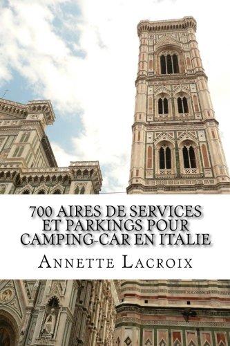 9781497561861: 700 Aires de services et Parkings pour Camping-car en Italie (French Edition)