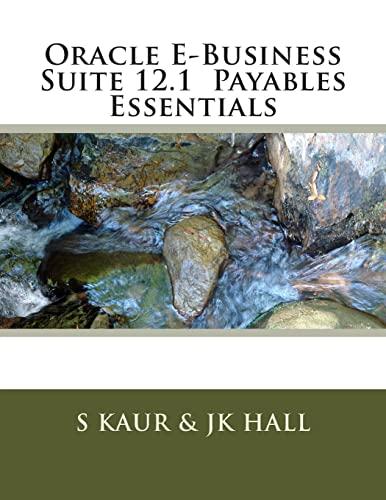 9781497564213: Oracle E-Business Suite 12.1 Payables Essentials