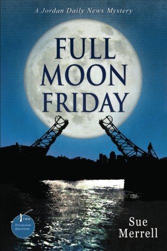 Full Moon Friday (Jordan Daily News Mysteries) (Volume 3): Sue Merrell