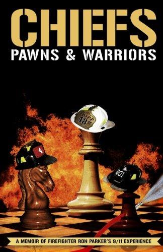 9781497565203: Chiefs, Pawns & Warriors: A Memoir of Firefighter Ron Parker's 9/11 Experience