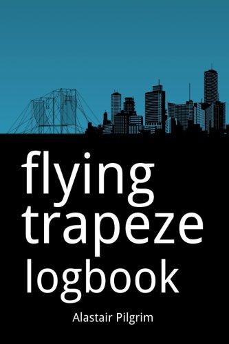 Flying Trapeze Logbook: Pilgrim, Alastair