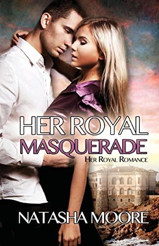 9781497570535: Her Royal Masquerade (Her Royal Romance) (Volume 1)
