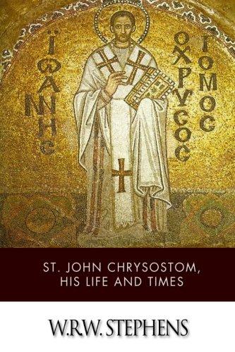 9781497571921: St. John Chrysostom, His Life and Times