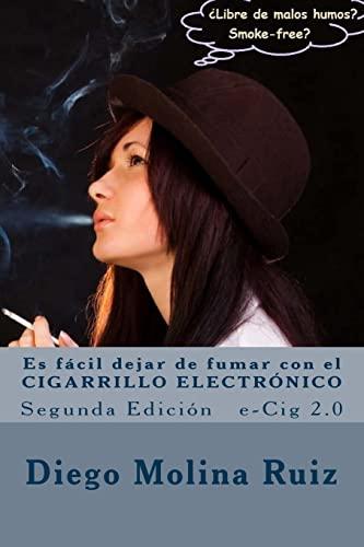 9781497572096: Es fácil dejar de fumar con el CIGARRILLO ELECTRÓNICO: e-Cig 2.0 Segunda Edición (Libre de malos humos) (Volume 2) (Spanish Edition)