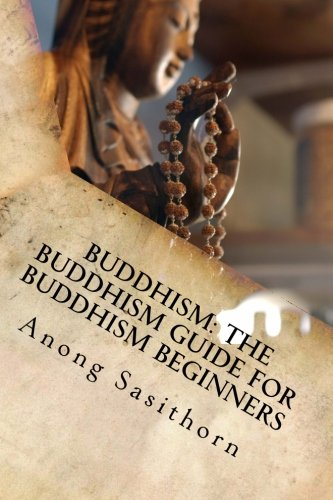 Buddhism The Buddhism guide for Buddhism beginners: Anong Sasithorn