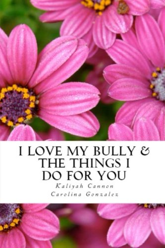 I Love My Bully & The Things I Do For You: Kaliyah Cannon