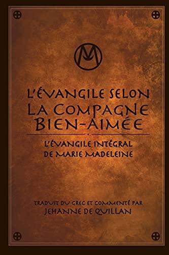 9781497581913: L'�vangile Selon la Compagne Bien-Aim�e: L'�vangile Int�gral de Marie-Madeleine