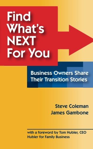 Find What's Next For You?: Business Owners: James Gambone, Steve