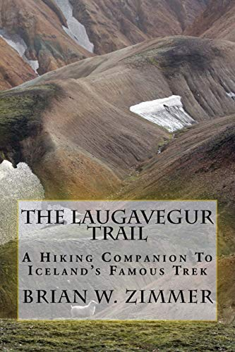 9781497583566: The Laugavegur Trail: A Hiking Companion to Iceland's Famous Trek