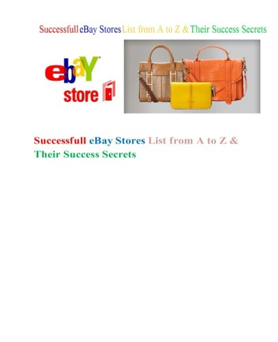 9781497583597: Successfull eBay Stores List from A to Z & Their Success Secrets: Successfull eBay Stores List from A to Z