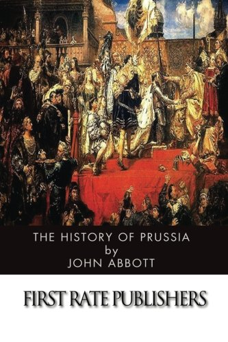 9781497585294: The History of Prussia