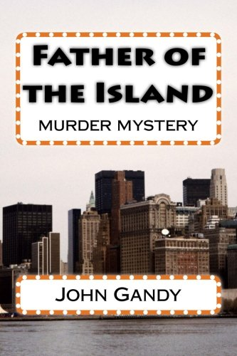 Father of the Island: murder mystery: Gandy, John