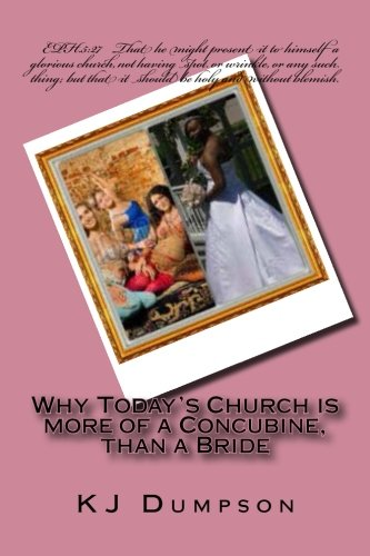 9781497587694: Why Today's Church is more of a Concubine, than a Bride