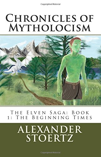 9781497588943: Chronicles of Mytholocism: The Elven Saga, Vol. 1 - The Beginning Times