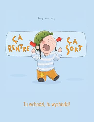 9781497589520: Ça rentre, ça sort ! Tu wchodzi, tu wychodzi!: Un livre d'images pour les enfants (Edition bilingue français-polonais)