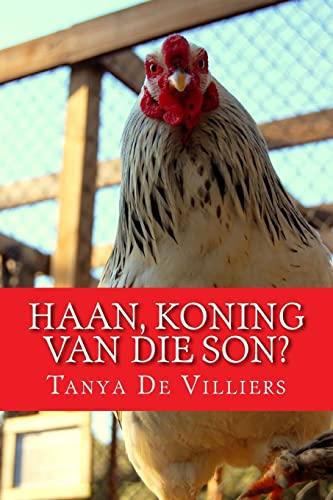 Haan, Koning van die Son? (Lekker Lees) (Volume 5) (Afrikaans Edition): De Villiers, Tanya