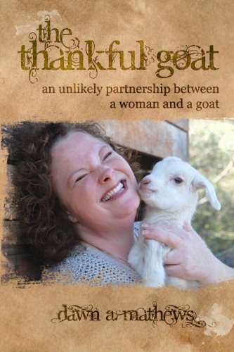 9781497590267: The Thankful Goat: An Unlikely Partnership Between a Woman and a Goat
