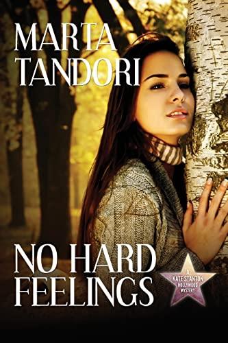 No Hard Feelings: A Kate Stanton Mystery: Tandori, Marta
