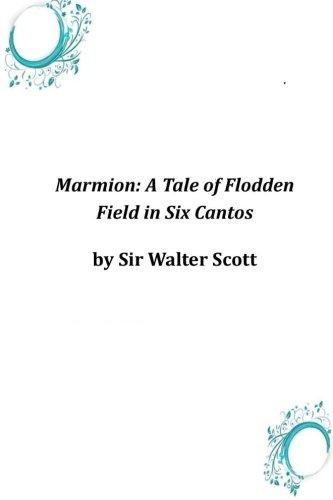 Marmion: A Tale of Flodden Field in: Sir Walter Scott
