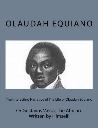 9781497592834: The Interesting Narrative of The Life of Olaudah Equiano: Or Gustavus Vassa, The African. Written by Himself.