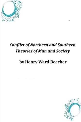 Conflict of Northern and Southern Theories of: Henry Ward Beecher