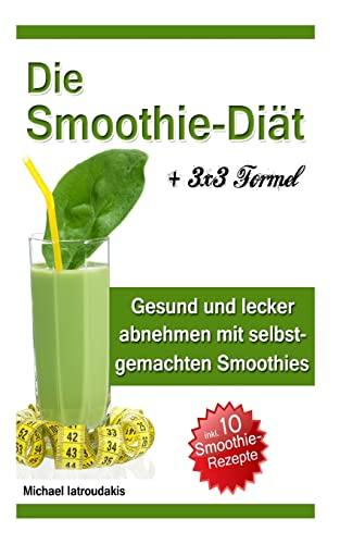 9781497593473: Die Smoothie-Diät: Gesund und lecker abnehmen mit selbstgemachten Smoothies