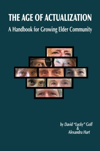 Age of Actualization: A Handbook for Growing Elder Culture: David