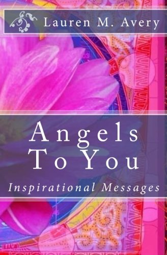 9781497597365: Angels To You: Inspirational Messages