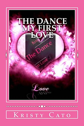 9781497598089: The Dance: My First Love (The Dance Series) (Volume 1)