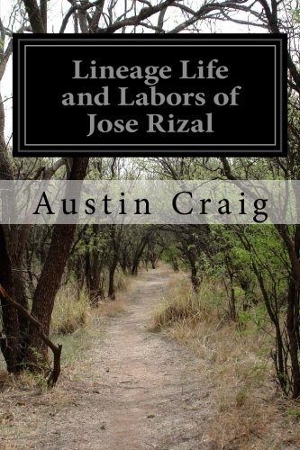 Lineage Life and Labors of Jose Rizal: Craig, Austin