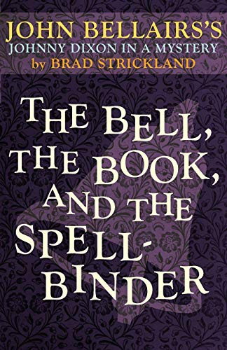 9781497608054: The Bell, the Book, and the Spellbinder (Johnny Dixon)