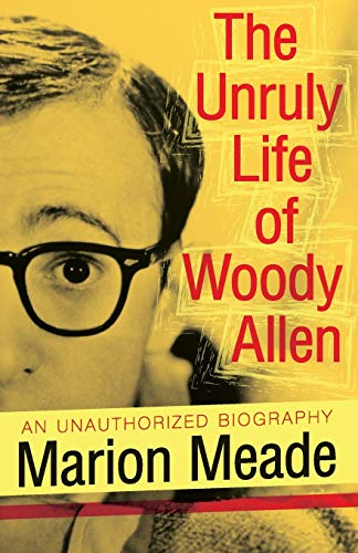9781497636972: The Unruly Life of Woody Allen