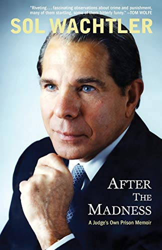 9781497637139: After the Madness: A Judge's Own Prison Memoir