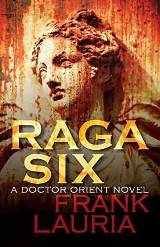 9781497637191: Raga Six (The Doctor Orient Novels) (Volume 2)
